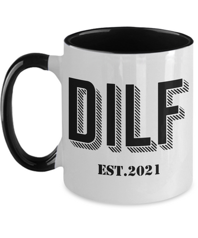 DILF Mug, New Dad Mug, Expecting Father First Time Baby Gifts Pregnancy Announcement First Fathers Day 2021 DILF Ceramic Two Tone Mug