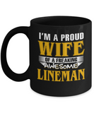 Proud Wife Of A Freaking Awesome Lineman Coffee Mug Black Color 11oz, 15oz
