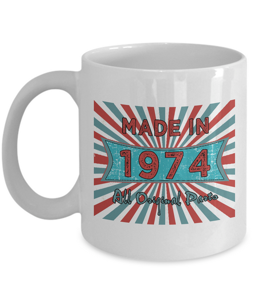 Vintage 1974 Mugs - Made In 1974 All Original Parts Cool Birthday Gifts For Men, Women 11oz 15oz