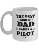 Pilot Gifts - The Best Kind Of Dad Raises A Pilot Coffee Mug Father's Day Tea Cup Ceramic White Color