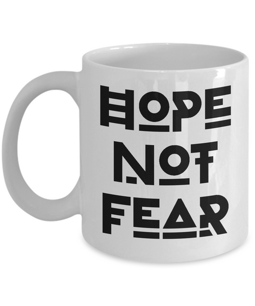 Hope Not Fear Coffee Mug