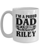 I am A Proud Dad of Freaking Awesome Riley, Mugs For Dad, Mugs For Him, Daddy Gifts