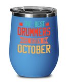 The Best Drummers Are Born in October Wine Glass, Vintage Drummer Birthday Gift