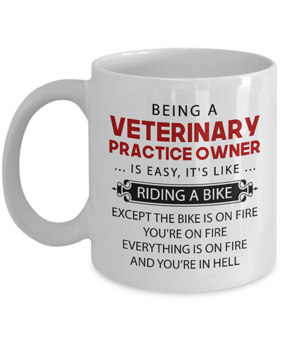 Being A Veterinary Practice Owner Is Easy Funny Coffee Mug 11oz 15oz
