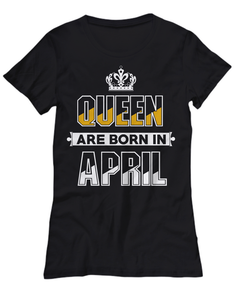 Queen Are Born In April