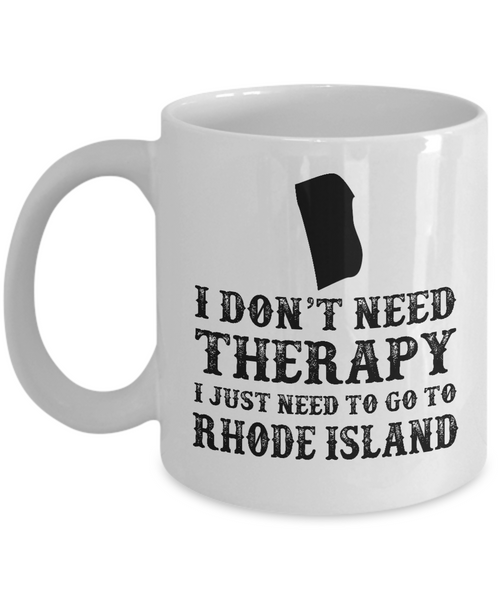 I dont need Therapy, I just need to go to Rhode Island