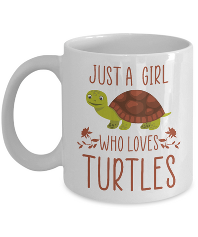 Just a Girl Who Loves Turtles Mug, Cute Sea Turtle Gift for Her, Daughter, Mom Coffee Mug Ceramic White Color