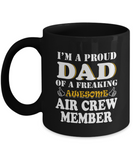 Proud Dad Of A Freaking Awesome Air Crew Member Coffee Mug Tea Cup