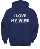 I LOVE MY WIFE It When Lets Me Go Golfing Funny Tshirt
