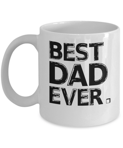 Best Dad Ever Coffee Mug Tea Cup Dad Gifts