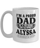 I am A Proud Dad of Freaking Awesome Alyssa ..Yes, She Bought Me This Mug