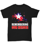 Remembering Our Heroes Tshirt Memorial Day 2017 Gift Ideas