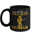 Never Underestimate an Old Man With A Guitar - Black Mug