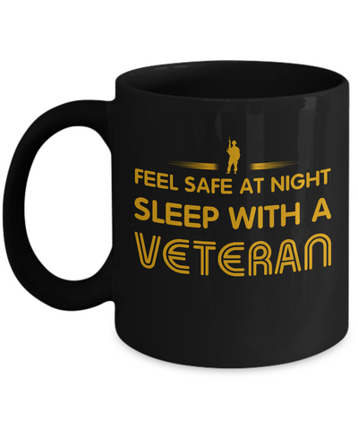 Feel Safe At Night, Sleep With A Veteran Coffee Mug Black Color 11oz, 15oz