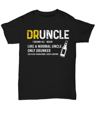 Druncle Shirt Funny Uncle Shirt, Drunker Gift for Uncle, Drinking Gift Idea