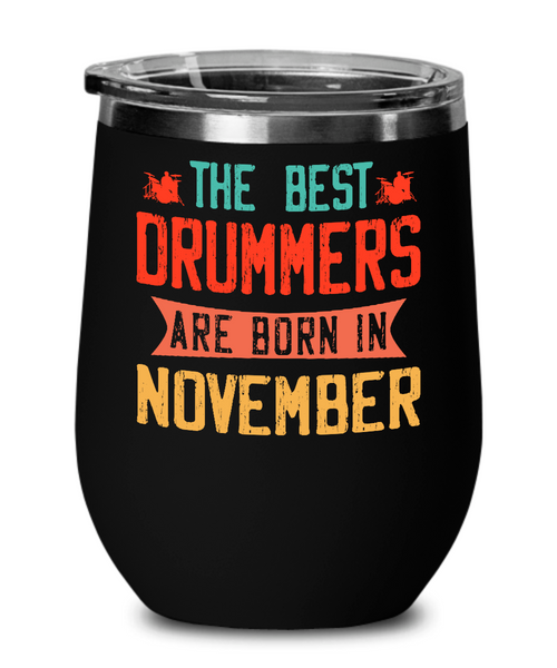 The Best Drummers Are Born in November Wine Glass, Vintage Drummer Birthday Gift