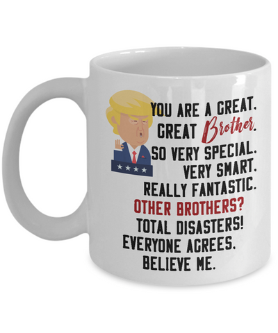 Funny Fantastic Brother Coffee Mug, Brother Trump Gift, Awesome Brother Mug, Best Brother Ever Gift, Brother Birthday Tea Cup