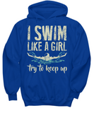 I Swim Like A Girl Try To Keep Up Shirt Swimmer Shirt for Awesome
