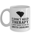 I dont need Therapy, I just need to go to South Carolina