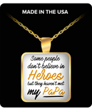 Some People Dont Believe In Heroes but They Haven't Met My Papa Necklace