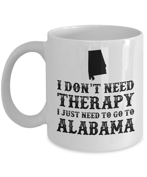 I dont need Therapy, I just need to go to Alabama