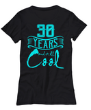30th Birthday Shirt 30 Years Old and Still Cool Gifts for Men and Women