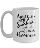 April Birthday Perfect Gifts April Girls Are Sunshine Mixed With A Little Hurricane Coffee Mug Tea Mug 11oz. 15 oz.