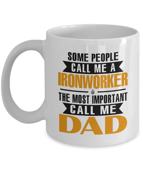 Ironworker Mug Call Me Dad Coffee Mug Tea Cup