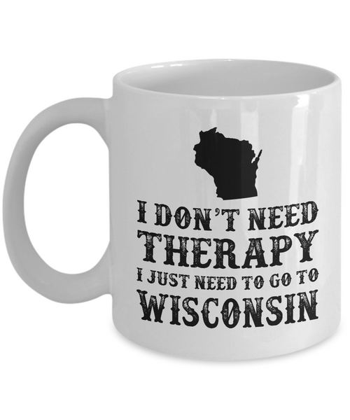 I dont need Therapy, I just need to go to Wisconsin