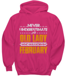 Never Underestimate An Old Lady Who Was Born In February
