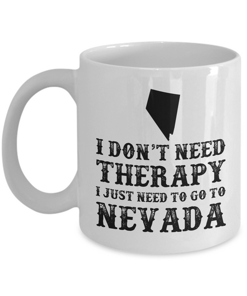 I dont need Therapy, I just need to go to Nevada