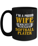 Proud Wife Of A Freaking Awesome Softball Player Coffee Mug Black Color 11oz, 15oz