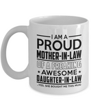 Mother Mug Gifts, I'm A Proud Mother-In-Law of Daughter-In-Law Coffee Mug, Gifts for Mom, Gifts for Her, Mom Mugs, Mugs for Mom White Color
