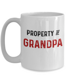 Grandpa Mug Property of Grandpa Funny Coffee Mugs Fathers Day Tea Cup