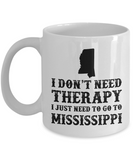 I dont need Therapy, I just need to go to Mississippi