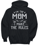 I'm The Mom I Make The Rules Funny Mothers Day T-shirt