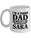 I am A Proud Dad of Freaking Awesome Sara, Mugs For Dad, Mugs For Him, Daddy Gifts