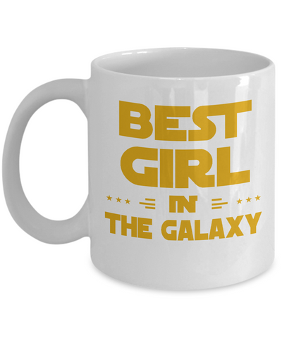 Best Girl In the Galaxy - White Mug