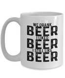 Funny Drinking Mugs We Drank I Like Beer I Still Like Beer Funny Coffee Mugs Gifts