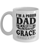 I am A Proud Dad of Freaking Awesome Grace ..Yes, She Bought Me This Mug