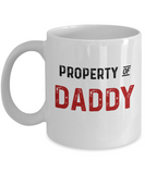 Daddy Mug Property of Daddy Funny Coffee Mugs Fathers Day Tea Cup