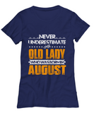 Never Underestimate An Old Lady Who Was Born In August