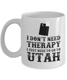 I dont need Therapy, I just need to go to Utah
