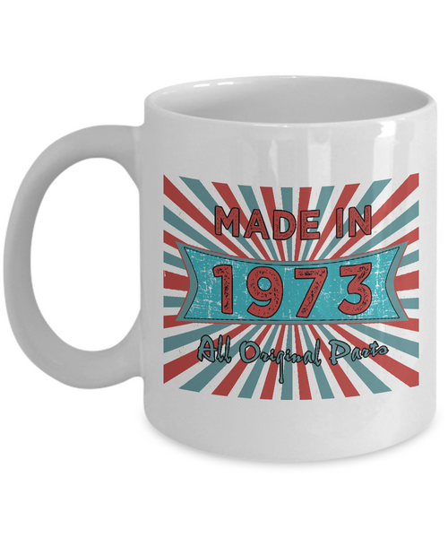 Vintage 1973 Mugs - Made In 1973 All Original Parts Cool Birthday Gifts For Men, Women 11oz 15oz