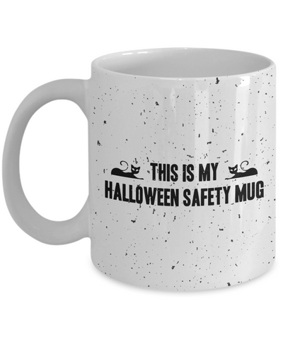 This Is My Halloween Safety Mug, Funny Halloween Horror Nights 2020 Mug for Awesome Men Women Ceramic Full Wrap