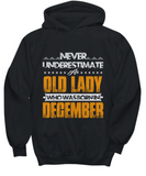 Never Underestimate An Old Lady Who Was Born In December