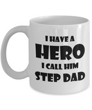Step Dad Mug, I Have A Hero I Call Him Step Dad Funny Mug For Father's Day 2017