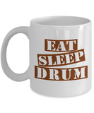Funny Drum Mug- Eat Sleep Drum Coffee Mug Gift Ideas White Color 11oz, 15oz