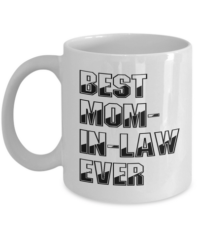 Best Mom-In-Law Ever Coffee Mug Mother's Day Gift