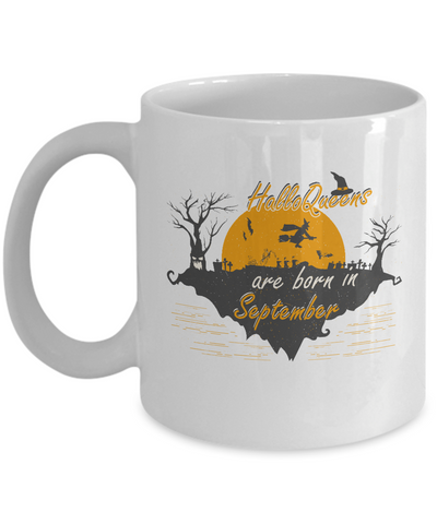 HalloQueens Are Born In September Mug Funny Halloween Coffee Mug for Halloween Party Idea